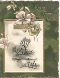EVERY GOOD WISH top right, gilt bordered watery rural inset, scant violets, green background
