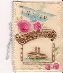 on celluloid front GREETINGS on gilt plaque above inset of boat, plane and roses above plaque
