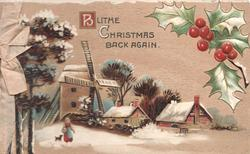 BLITHE CHRISTMAS BACK AGAIN (B & C illuminated), snowy rural windmill scene, berried holly top right