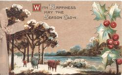 WITH HAPPINESS MAY THE SEASON GLOW (illuminated), snowy rural scene, 2 cows, berried holly right
