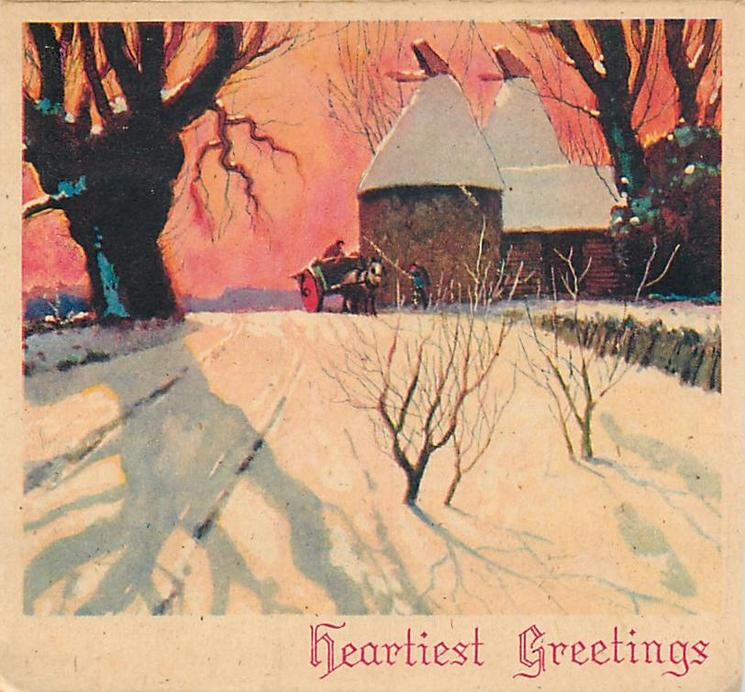 HEARTIEST GREETINGS  snowy rural road at sunset, horse & cart in front of buildings right