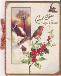 GOOD CHEER AND A HAPPY SEASON one bird perched on holly branch, one in flight. snowy cabin scene to the left