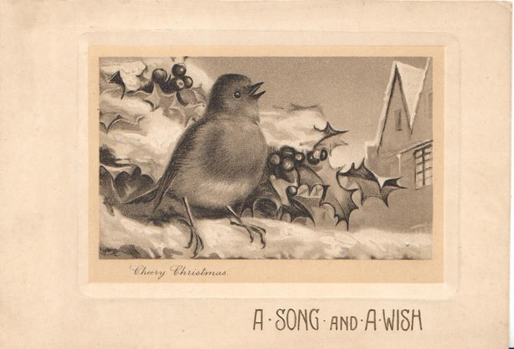CHEERY CHRISTMAS  A SONG AND A WISH robin with holly in front of snow scene