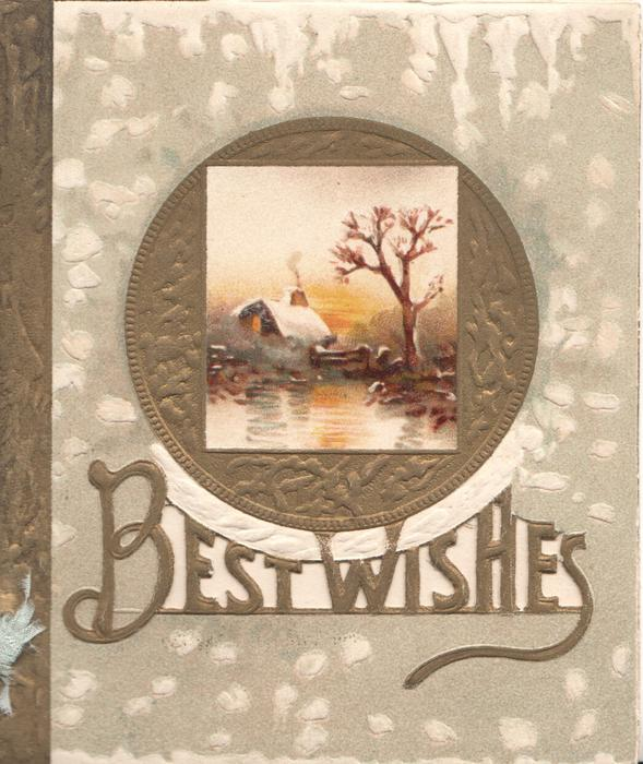 BEST WISHES in gilt, perforated, below watery rural inset on gilt plaque, snow-flakes on buff background