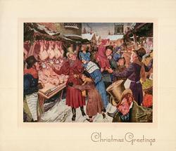 CHRISTMAS GREETINGS  bottom right, families in old style dress shop at crowded outdoor food market