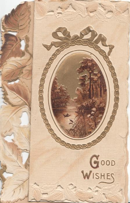 GOOD WISHES in gilt below gilt bordered oval watery rural inset, perforated white/brown blackberry design