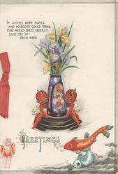 GREETINGS below vase of iris, 2 red elves, red & blue fish lower right