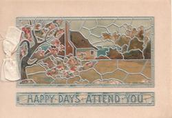 HAPPY DAYS ATTEND YOU in silver below sivlered mosaic of stained glass depicting tree, house & meadow