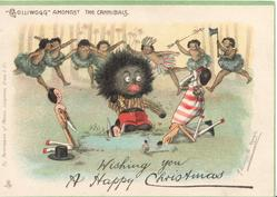 """GOLLIWOGG"" AMONGST THE CANNIBALS   opt. WISHING YOU A HAPPY CHRISTMAS"