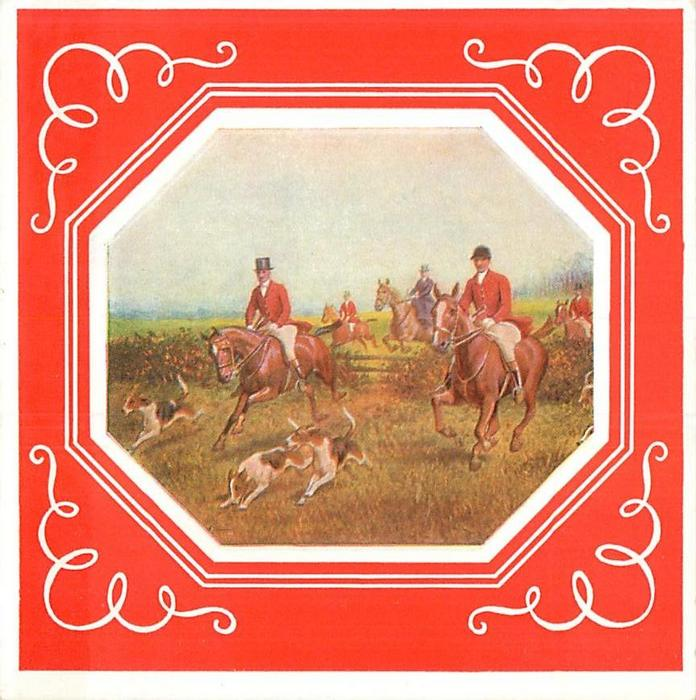 octagonal inset on red background with white trim, men on horseback leap fence & shrubbery during fox hunt