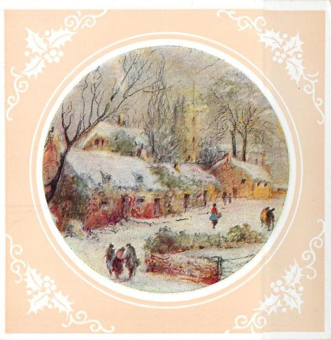 circular inset with holly in corners on cream background, mid-distant view of rural cottages & scattered townsfolk in snow