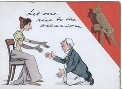 LET ME RISE TO THE OCCASION,  unattractive lady accepting proposal, parrot in gilt on red top right