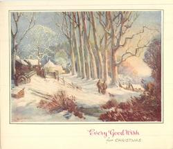 EVERY GOOD WISH FOR CHRISTMAS rural winter scene: two men & dog before line of large trees, cottages peripheral