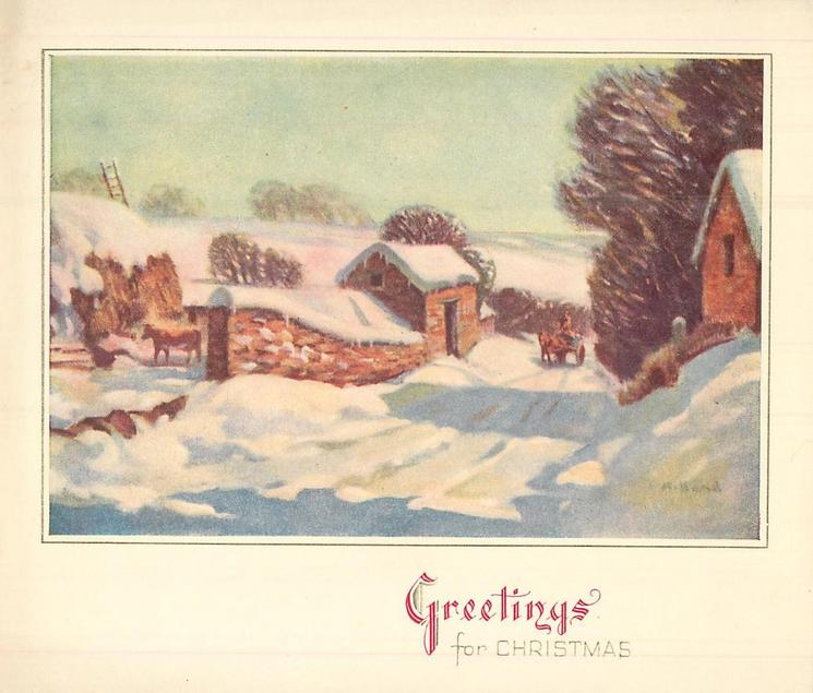 GREETINGS FOR CHRISTMAS horse-cart on snowy road beside farm structures, single cow, snowy fields behind