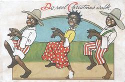 DE REEL CHRISTMAS WALK above 2 black boys & a girl doing the cake walk to left
