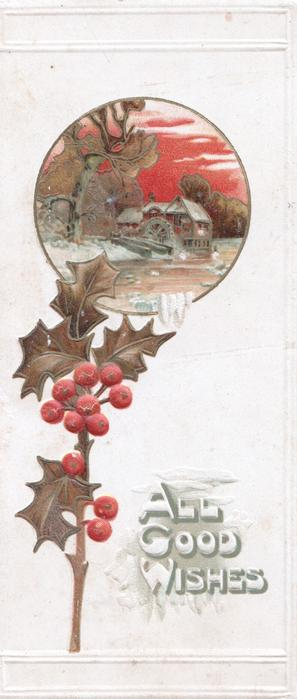 ALL GOOD WISHES in white below berried holly with bronzed leaves, circular evening rural inset