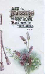 LET THE BLESSING OF THY LOVE REST UPON US FROM ABOVE above spray of lavender with daisies