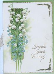 SINCERE GOOD WISHES in gilt, lilies-of-the-valley & forget-me-nots left, green marginal design