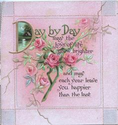 DAY BY DAY in gilt, verse,  above pink roses, pink designed background