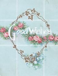 GOOD WISHES in white across chain of pink roses, stylised gilt ivy chain, pale green background
