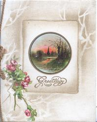 GREETINGS in gilt below small rural evening inset, pink roses below left, pale brown background