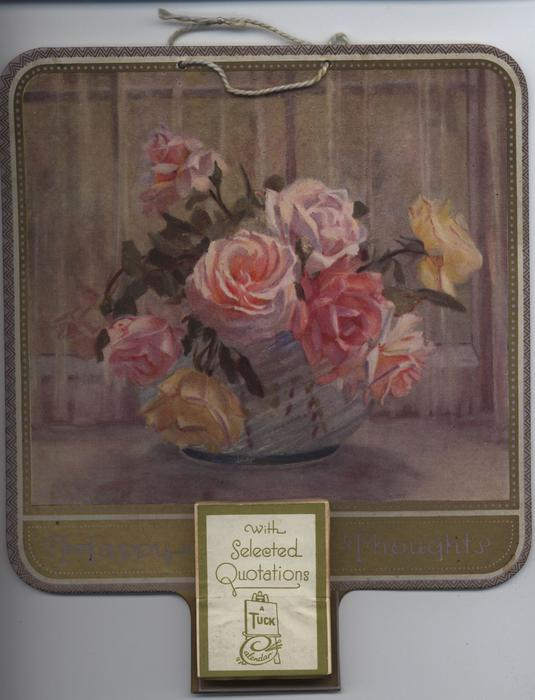 HAPPY THOUGHTS WITH SELECTED QUOTATIONS, roses in rose bowl on table