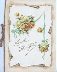 KIND THOUGHTS in gilt below orange & yellow roses hanging by blue ribbon, light yellow margins