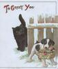 TO GREET YOU black kitten behind fence, puppy in front carrying basket of holly