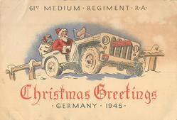 61ST MEDIUM REGIMENT R.A. above Santa in mail orderly truck with CHRISTMAS GREETINGS -- GERMANY 1945 below