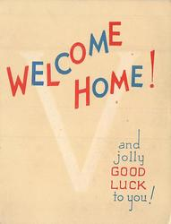 WELCOME HOME! over large V, AND JOLLY GOOD LUCK TO YOU! bottom right