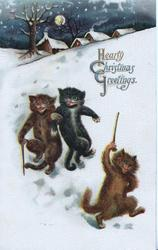 HEARTY CHRISTMAS GREETINGS in gilt above 3 kittens carrying walking sticks walking upright in evening snow