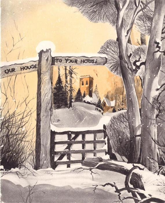 OUR HOUSE TO YOUR HOUSE on die-cut gate post, trees right, rural town in background