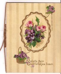 VIOLETS FAIR GOOD WISHES BEAR in gilt below basket of violets and inset of violets and roses