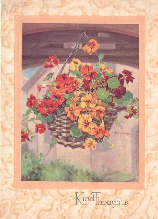 KIND THOUGHTS on bottom border, hanging basket of nasturtiums