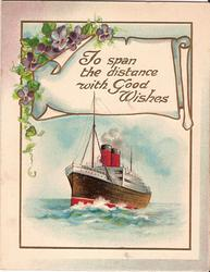 TO SPAN THE DISTANCE WITH GOOD WISHES in gilt above cruise ship in ocean