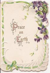 PEACE ON EARTH in gilt in center, surrounded by ribbon and violets