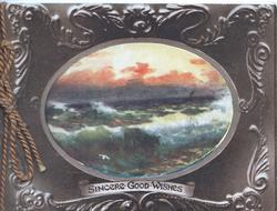 SINCERE GOOD WISHES below oval seascape set in heavily designed brown & white frame