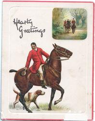 HEARTY GREETINGS above huntsman who has doffed his hat, hound below, hunting inset above