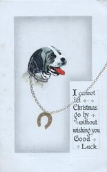 I CANNOT LET CHRISTMAS GO BY WITHOUT WISHING YOU GOOD LUCK below right, head of black & white dog, gilt chain & horseshoe