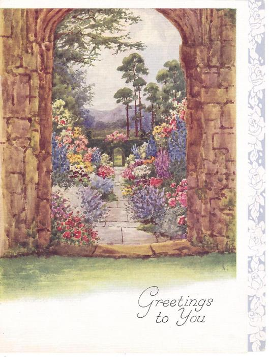 GREETINGS TO YOU view of flower garden through stone arch, trees & mountains in distance, rose panel right