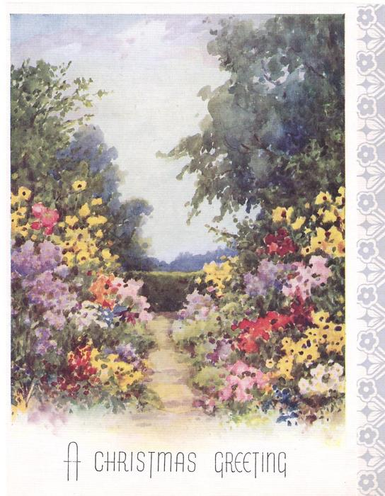 A CHRISTMAS GREETING flower garden divided by path, stylised floral panel right