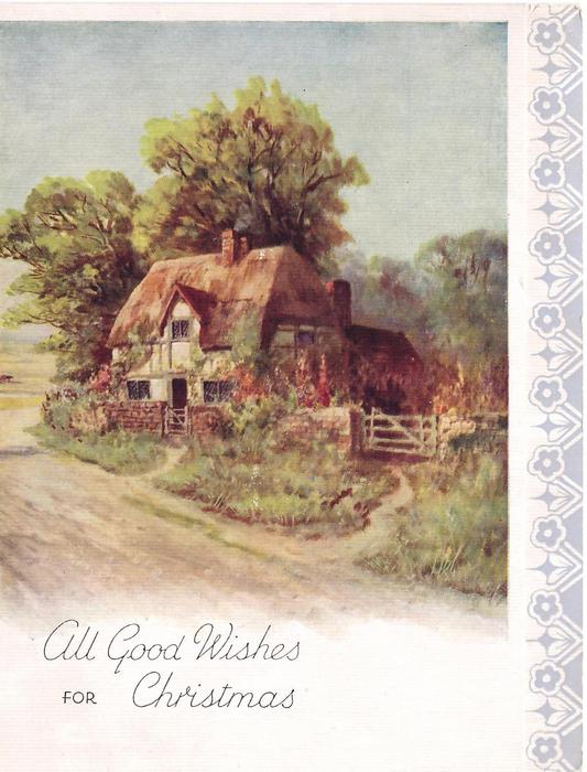 ALL GOOD WISHES FOR CHRISTMAS cottage right of rural road, trees behind, stylised floral panel right
