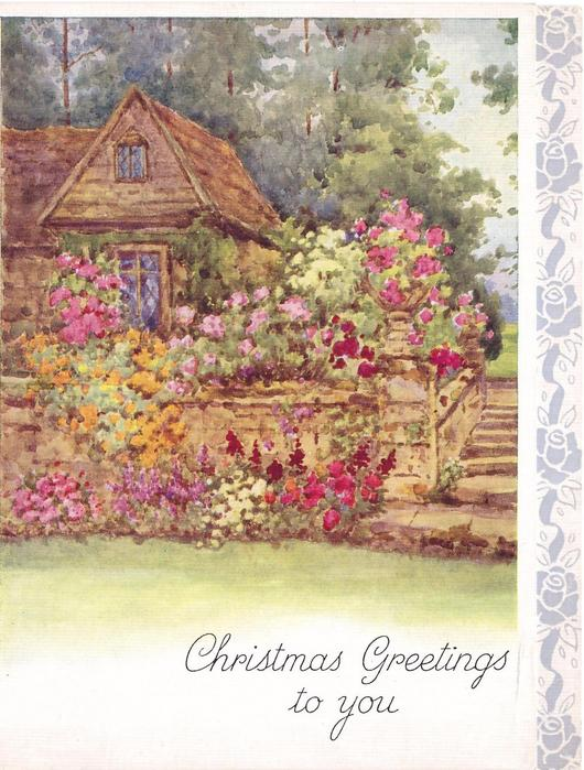 CHRISTMAS GREETINGS TO YOU corner of cottage with tall, fenced, floral garden, trees behind, stylised floral panel right