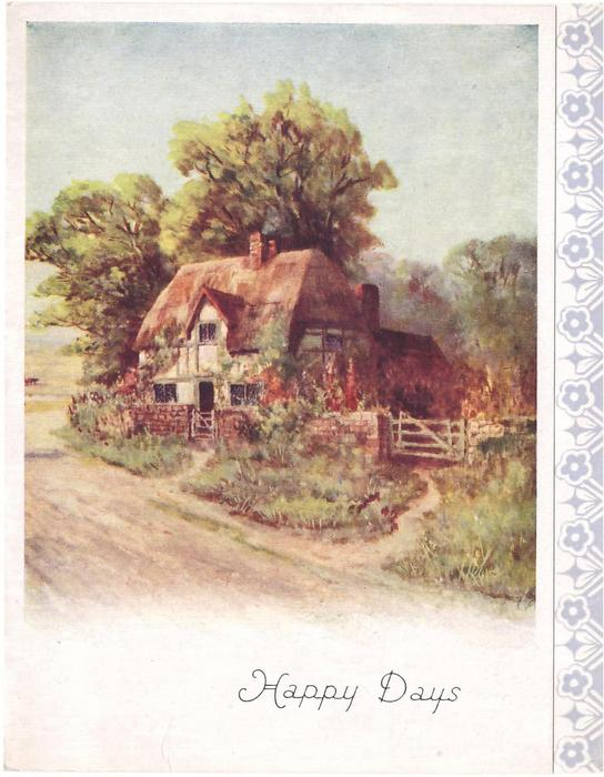 HAPPY DAYS cottage right of rural road, trees behind, stylised floral panel right