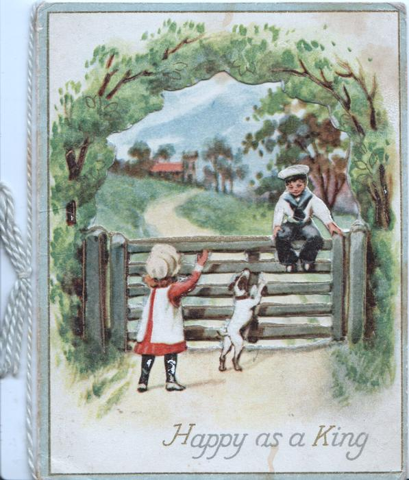 HAPPY AS A KING in blue below children playing, boy sits on gate, girl waves, dog jumps up, rural background seen through large perforation