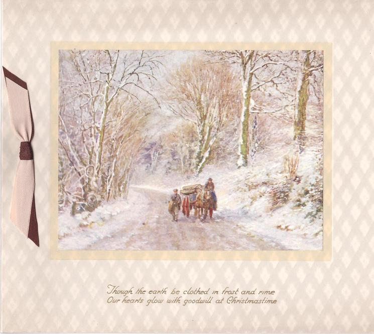 THOUGH THE EARTH BE CLOTHED ... man on horse drawn cart along snowy rural road, another man walks beside, ribbon left