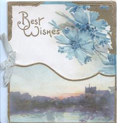 BEST WISHES in gilt, blue cornflowers above watery rural inset, designed gilt margins