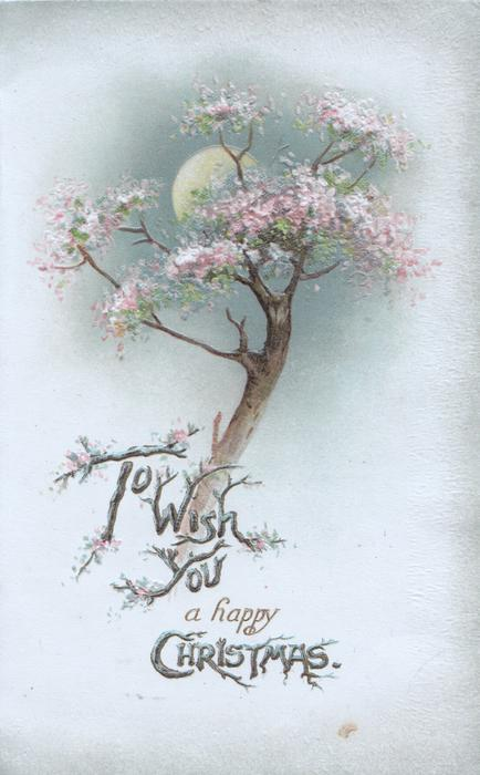 TO WISH YOU A HAPPY CHRISTMAS below cherry tree in blossom, moon behind