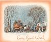 EVERY GOOD WISH stagecoach between two trees in winter, cottage right, snow falls, orange border