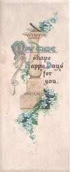MAY TIME SHAPE HAPPY DAYS FOR YOU column, with sundial atop, draped with forget-me-nots